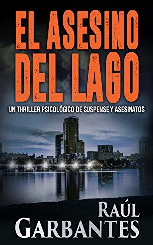 El Asesino del Lago: Un thriller psicológico de suspense y asesinatos (Misterios de Blue Lake nº 1)