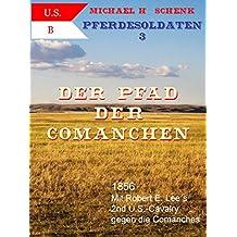 Pferdesoldaten 03 - Der Pfad der Comanchen