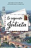 La respuesta de Julieta: Un hombre en busca del amor y del remedio para un corazón roto (FUERA DE COLECCIÓN Y ONE SHOT)