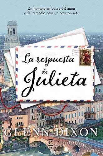 La respuesta de Julieta: Un hombre en busca del amor y del remedio para un corazón roto