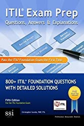 ITIL Exam Prep Questions, Answers, & Explanations: 800+ ITIL Foundation Questions with Detailed Solutions by Christopher Scordo (2013-06-10)