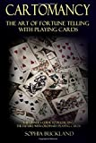 Cartomancy - The Art of Fortune Telling with Playing Cards: A Beginner's Guide to Predicting the Future with Ordinary Playing Cards: Volume 2 (Fortune Telling for Beginners)