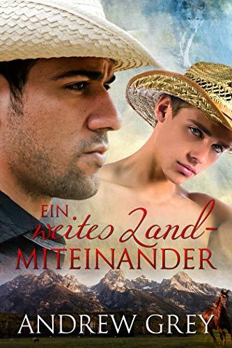 Ein weites Land - Miteinander (Geschichten aus der Ferne 1) (German Edition) PDF Books
