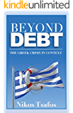 Beyond Debt: The Greek Crisis in Context (English Edition)