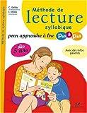 Méthode de lecture syllabique : Pour apprendre à lire pas à pas