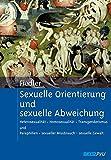 Sexuelle Orientierung und sexuelle Abweichung: Heterosexualität - Homosexualität - Transgenderismus und Paraphilien - sexueller Missbrauch - sexuelle Gewalt. Mit einem Geleitwort von Andreas Marneros - Peter Fiedler