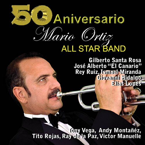 Mario Ortiz All Star Band 50th...