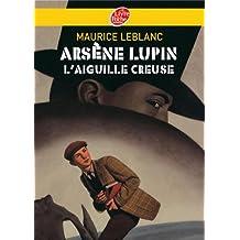 Arsène Lupin, l'Aiguille creuse - Texte intégral (Policier t. 151)