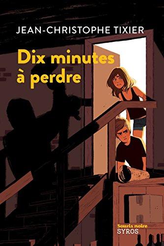 Dix minutes à perdre par Jean-Christophe Tixier