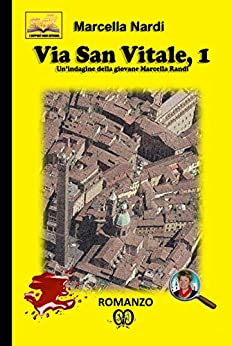 Via San Vitale, 1: Un'indagine della giovane Marcella Randi (Le indagini del commissario Marcella Randi) di [Nardi, Marcella]