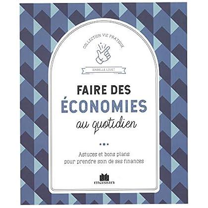 Faire des économies au quotidien : Astuces et bons plans pour prendre soin de ses finances