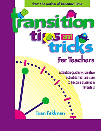 Transition Tips and Tricks for Teachers: Prepare Young Children for Changes in the Day and Focus Their Attention with These Smooth, Fun, and Meaningfu