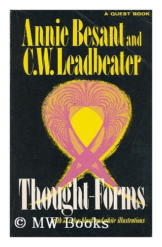 Thought-forms. By Annie Besant and C. W. Leadbeater