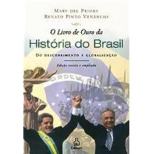 O Livro de Ouro Da Historia Do Brasil: Do Descobrimento a Globalizac~ao