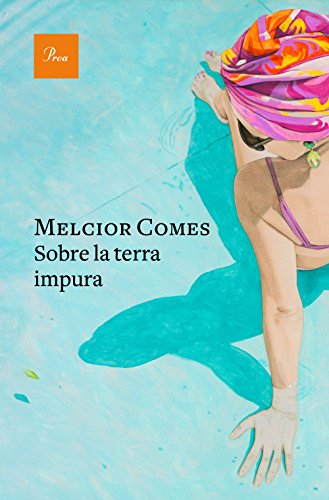 Sobre la terra impura (Catalan Edition) por Melcior Comes