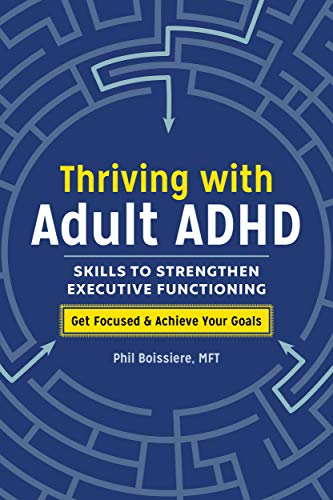 Thriving with Adult ADHD: Skills to Strengthen Executive Functioning (English Edition)