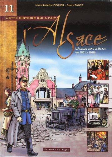 Cette histoire qui a fait l'Alsace (11) : L'Alsace dans le Reich, de 1871 à 1918