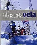 La bibbia della vela. La guida completa per tutti i velisti, dal principiante al più esperto