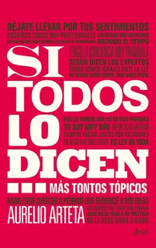 Si todos lo dicen...: Más tontos tópicos por Aurelio Arteta