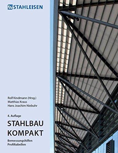 Stahlbau Kompakt: Bemessungshilfen Profiltabellen