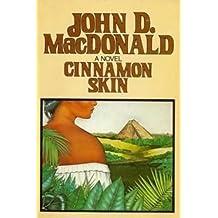 Cinnamon Skin - The Twentieth Adventure Of Travis Mcgee (1024) by John D. Macdonald (1982-05-03)