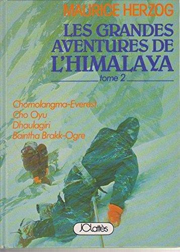 les grandes aventures de l'himalaya Tome 1er : annapurna , nanga parbat , chogori- K2 - Tome 2e : chomolangma-everest , dhaulagiri , baintha brakk-ogre