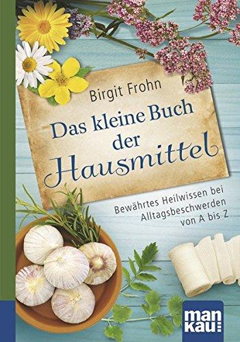 Image of Das kleine Buch der Hausmittel. Kompakt-Ratgeber: Bewährtes Heilwissen bei Alltagsbeschwerden von A bis Z