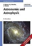 Astronomie und Astrophysik - Ein Grundkurs (4 - Aufl.) - Alfred                Weigert, Heinrich J.           Wendker, Lutz Wisotzki