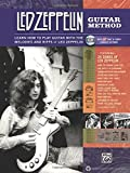 Led Zeppelin Guitar Method: Immerse Yourself in the Music and Mythology of Led Zeppelin as You Learn to Play Guitar [Wit