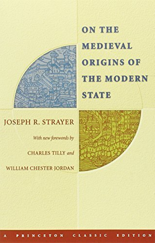 On the Medieval Origins of the Modern State (Princeton Classic Editions) 2nd edition by Strayer, Joseph R. (2005) Paperback