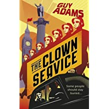 The Clown Service by Guy Adams (2014-07-03)