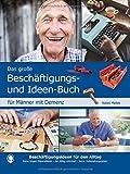 Das große Beschäftigungs- und Ideenbuch für Männer mit Demenz - Mallek Natali
