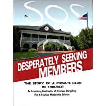 Desperately Seeking Members: The Story of a Private Club in Trouble