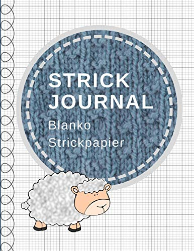 Strick Journal: Blanko Strickpapier, Strickmuster Notizbuch, Verhältnis 4:5 -