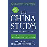 The China Study: Revised and Expanded Edition: The Most Comprehensive Study of Nutrition Ever Conducted and the Startling Implications for Diet, Weight Loss, and Long-Term Health (Smart Pop)