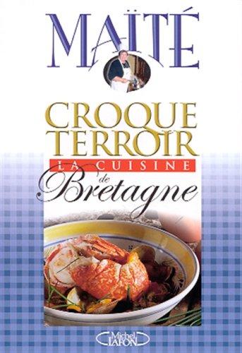 La cuisine de Bretagne par Maïté