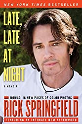 Late, Late at Night by Rick Springfield (2011-07-05)