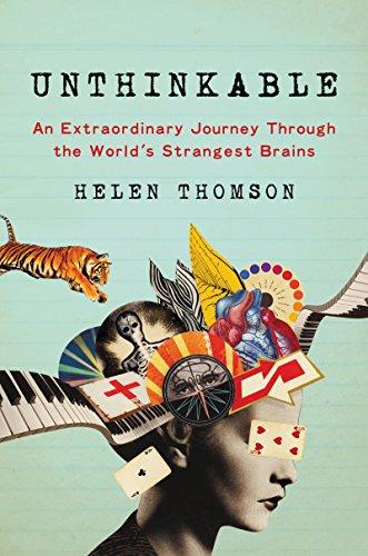 Unthinkable: An Extraordinary Journey Through the World's Strangest Brains par  Helen Thomson