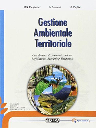 Gestione ambientale territoriale. Per gli Ist. tecnici e professionali. Con e-book. Con espansione online