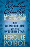 The Adventure of the 'Western Star': A Hercule Poirot Short Story (English Edition)