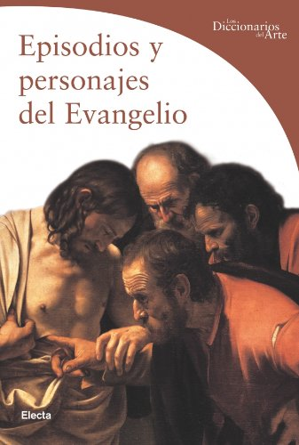 Episodios y personajes del evangelio (Guias Artisticas (electa)) por Stefano Zuffi