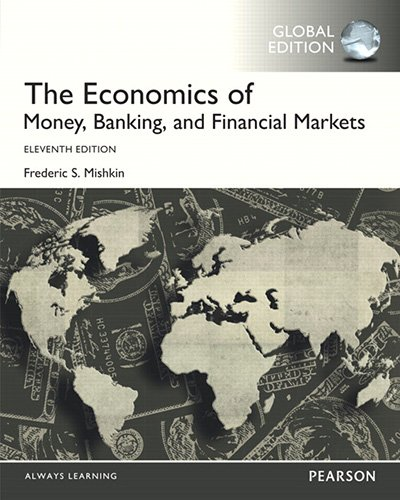 The Economics of Money, Banking and Financial Markets, Global Edition