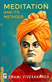Meditation and Its Methods by Swami Vivekananda
