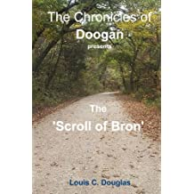 The Chronicles of Doogan: The Scroll of Bron: Volume 1