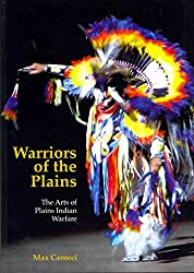 [(Warriors of the Plains : The Arts of Plains Indian Warfare)] [By (author) Max Carocci] published on (March, 2012)