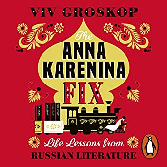 The Anna Karenina Fix: Life Lessons from Russian Literature (Audio