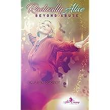 Radically Alive Beyond Abuse (English Edition)
