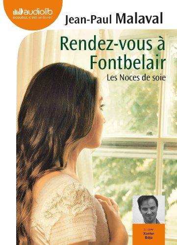 Rendez-vous à Fontbelair - Les noces de soie 3: Livre audio 1 CD MP3