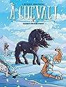 A cheval, tome 6 : Garrot coup de froid !