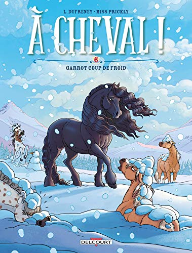 A cheval ! T06. Garrot coup de froid ! par Laurent Dufreney